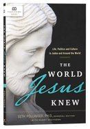 The World Jesus Knew: Life, Politics, and Culture in Judea and Around the World Paperback