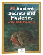 99 Ancient Secrets and Mysteries of the Bible Explained (99 Series, Museum Of The Bible) Paperback
