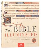 The Bible Illuminated: How Art Brought the Bible to An Illiterate World Hardback