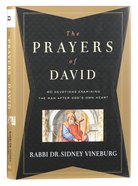 The Prayers of David:40 Devotions Examining the Man After Gods Own Heart