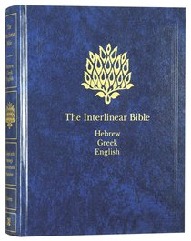Interlinear Bible Hebrew/Greek/English One Volume Edition