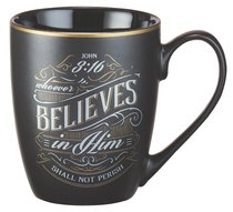 Ceramic Mug Vintage Art: Whoever Believes in Him (Black/white/gold)