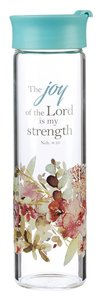 Water Bottle Clear Glass: The Joy of the Lord is My Strength, Floral, Rejoice Collection
