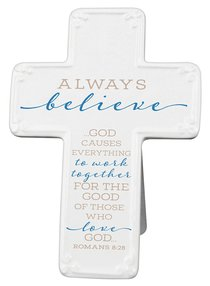 Ceramic Cross: Always Believe, Blue/White (Rom 8:28)