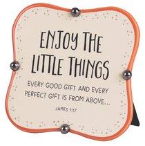 Ceramic Plaque: Enjoy the Little Things, Orange/Cream Little Blessings (James 1:17)