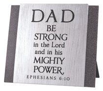 Cast Stone Plaque: Dad Be Strong in the Lord, (Eph 6:10)