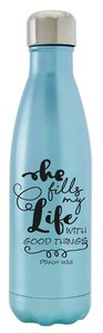 Stainless Steel Vacuum Sealed Water Bottle: Metallic Light Sky Blue, He Fills My Life, Psalm 103:5