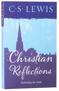 Christian Reflections: Defending the Faith