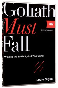 Goliath Must Fall: Winning the Battle Against Your Giants (A Dvd Study)