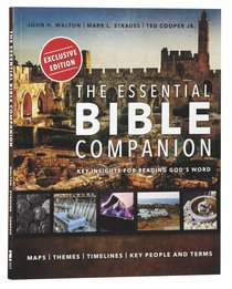 The Essential Bible Companion: Key Insights For Reading Gods Word