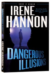 Dangerous Illusions (#01 in Code Of Honor Series)