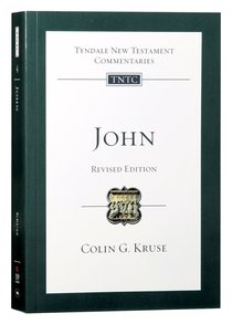 John (Re-Formatted) (Tyndale New Testament Commentary Re-issued/revised Series)