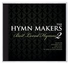 Hymn Makers Best Loved Hymns Volume 2 CD
