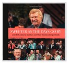 Sweeter as the Days Go By (Gaither Gospel Series) CD