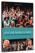 Give the World a Smile (Gaither Gospel Series) DVD