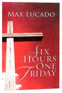 Six Hours One Friday (Pack Of 25)