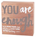Wood Plaque: You Are Enough (2 Peter 1:3) Plaque