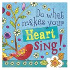 Ceramic Magnet: Do What Makes Your Heart Sing! Novelty