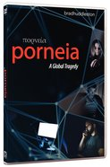 Porneia: A Global Tragedy (3 DVD Set) DVD