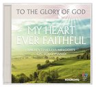 My Heart Ever Faithful - Bach's Timeless Melodies on Solo Piano (To The Glory Of God Series)