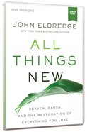 All Things New: A Revolutionary Look At Heaven and the Coming Kingdom (A DVD Study)
