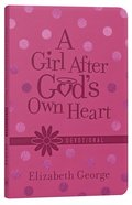 A Girl After God's Own Heart Devotional (Deluxe Edition) Imitation Leather