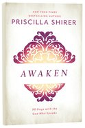 Awaken: 90 Days With the God Who Speaks Hardback