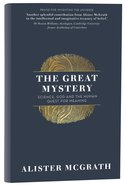The Great Mystery: Science, God and the Human Quest For Meaning Hardback
