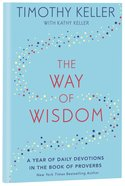 The Way of Wisdom: A Year of Daily Devotions in the Book of Proverbs eBook