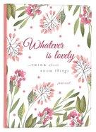 Signature Journal: Whatever is Lovely...Think About Such Things Hardback