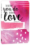 Journal: Let All That You Do Be Done in Love, Pink, Elastic Band Closure