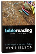 Bible Reading With Your Kids Paperback