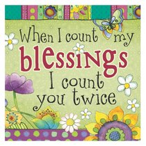 Ceramic Magnet: When I Count My Blessings, I Count You Twice