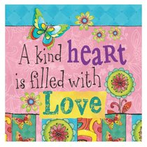 Ceramic Magnet: A Kind Heart is Filled With Love