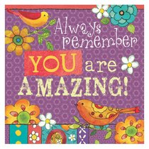Ceramic Magnet: Always Remember You Are Amazing!