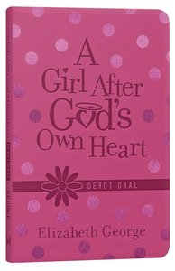 A Girl After Gods Own Heart Devotional (Deluxe Edition)