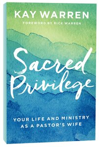 Sacred Privilege: The Life and Ministry of a Pastors Wife