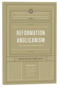 Reformation Anglicanism (Volume 1) (The Reformation Anglicanism Essential Library Series)