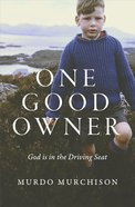 One Good Owner: God is in the Driving Seat Paperback