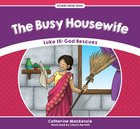Busy Housewife, The: Luke 15: God Rescues (Stories From Jesus Series) Paperback