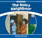 Noisy Neighbour, The: Luke 11: God is Good (Stories From Jesus Series) Paperback