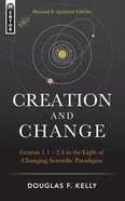 Creation and Change: Genesis 1-2:4 in the Light of Changing Scientific Paradigms