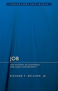 Job - the Mystery of Suffering and Gods Sovereignty (Focus On The Bible Commentary Series)