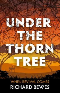 Under the Thorn Tree: When Revival Comes