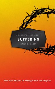 A Christians Pocket Guide to Suffering