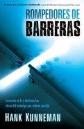 Rompedores De Barreras: Encienda Su Fe Y Destruya Las Obras Del Enemigo Que Rodean Su Vida Paperback
