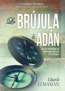 Brujula De Adan, La Paperback