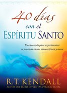 40 Dias Con El Espiritu Santo: Una Travesia Para Experimentar Su Presencia En Una Manera Fresca Y Nueva Paperback