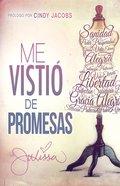 Me Vistio De Promesas: Sanidad, Poder, Prosperidad, Gracia, Vida Eterna, Alegria, Salvacion, Proteccion... Paperback