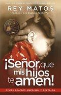 Seor, Que Mis Hijos Te Amen! - Con Gua De Estudio Paperback